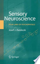 Sensory Neuroscience: Four Laws of Psychophysics [electronic resource]