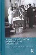 Science, public health, and the state in modern Asia