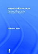 Integrative Performance [electronic resource]