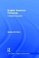 English Grammar Pedagogy [electronic resource]