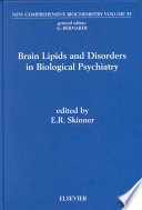 New Comprehensive Biochemistry, Vol 35 : Brain Lipids and Disorders in Biological Psychiatry [electronic resource]