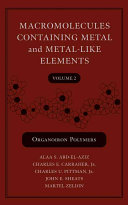 Macromolecules containing metals and metal-like elements : vo.2, Organoiron polymers [electronic resource]