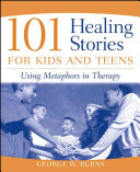 101 Healing Stories for Kids and Teens [electronic resource]