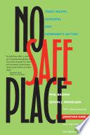 No Safe Place : Toxic Waste, Leukemia, and Community Action [electronic resource]