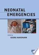 Neonatal Emergencies [electronic resource]
