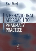 A behavioural approach to pharmacy practice [electronic resource]