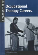 Opportunities in occupational therapy careers [electronic resource]