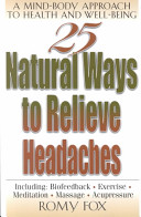 25 natural ways to relieve headaches [electronic resource]