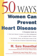 50 ways women can prevent heart disease [electronic resource]