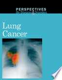 Perspectives on Diseases and Disorders: Lung Cancer [electronic resource]