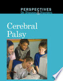 Perspectives on Diseases and Disorders: Cerebral Palsy [electronic resource]