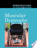 Perspectives on Diseases and Disorders: Muscular Dystrophy [electronic resource]