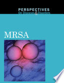 Perspectives on Diseases and Disorders: MRSA [electronic resource]