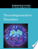 Perspectives on Diseases and Disorders: Neurodegenerative Disorders [electronic resource]