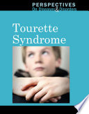 Perspectives on Diseases and Disorders: Tourette Syndrome [electronic resource]