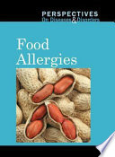 Perspectives on Diseases and Disorders: Food Allergies [electronic resource]