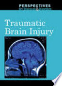 Perspectives on Diseases and Disorders: Traumatic Brain Injury, 2014 [electronic resource]