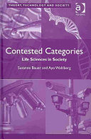 Contested Categories : Life Sciences in Society [electronic resource]
