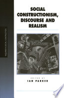Social Constructionism, Discourse and Realism [electronic resource]