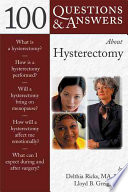 100 Questions & answers about hysterectomy [electronic resource]