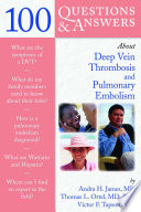 100 questions & answers about deep vein thrombosis and pulmonary embolism [electronic resource]