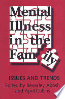 Mental Illness in the Family : Issues and Trends [electronic resource]