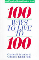 100 ways to live to 100 [electronic resource]