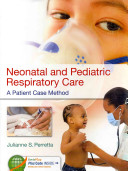 Neonatal and Pediatric Respiratory Care : A Patient Case Method [electronic resource]
