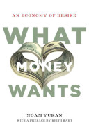What Money Wants [electronic resource]