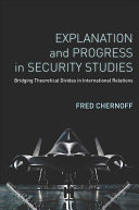 Explanation and Progress in Security Studies [electronic resource]