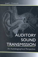 Auditory sound transmission : an autobiographical perspective [electronic resource]