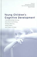 Young children's cognitive development : interrelationships among executive functioning, working memory, verbal ability, and theory of mind [electronic resource]