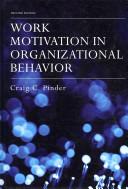 Work Motivation in Organizational Behavior [electronic resource]