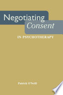 Negotiating Consent in Psychotherapy [electronic resource]