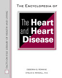 The encyclopedia of the heart and heart disease [electronic resource]