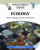 Ecology : plants, animals, and the environment [electronic resource]