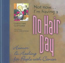 Not Now . . . I'm Having a No Hair Day [electronic resource]