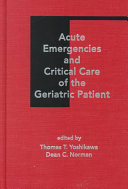 Acute Emergencies and Critical Care of the Geriatric Patient [electronic resource]