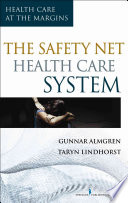 The Safety-Net Health Care System [electronic resource]
