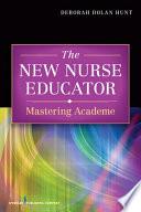 The New Nurse Educator [electronic resource]