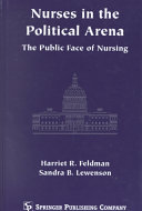 Nurses in the Political Arena : The Public Face of Nursing [electronic resource]