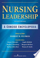 Nursing Leadership : A Concise Encyclopedia [electronic resource]