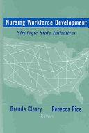 Nursing Workforce Development [electronic resource]