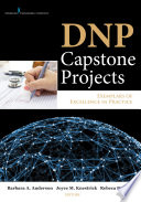 DNP Capstone Projects : Exemplars of Excellence in Practice [electronic resource]