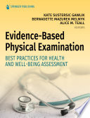 Evidence-Based Physical Examination : Best Practices for Health & Well-Being Assessment [electronic resource]