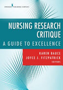 Nursing Research Critiques : A Model for Excellence [electronic resource]