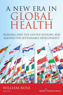 A New Era in Global Health : Nursing and the United Nations 2030 Agenda for Sustainable Development [electronic resource]
