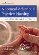 Neonatal Advanced Practice Nursing [electronic resource]