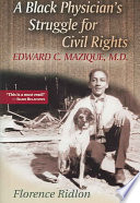 A Black Physician's Struggle for Civil Rights [electronic resource]
