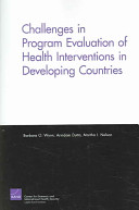 Challenges in Program Evaluation of Health Interventions in Developing Countries [electronic resource]